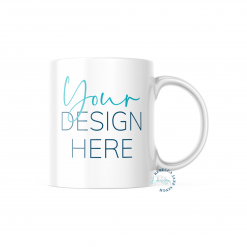 Custom Mug Your Design Here